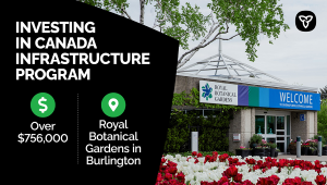 Canada and Ontario invest $2.2M in improvement and repairs to the Royal Botanical Gardens in Burlington