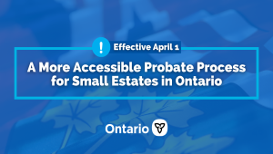 Ontario Making It Easier and Less Costly to Manage Small Estates