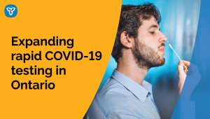 Ontario Expands COVID-19 Rapid Testing Across Province
