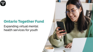 Ontario Supports Expanding Virtual Mental Health Services for Youth