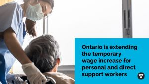 Ontario Extending Temporary Wage Increase for Personal Support Workers