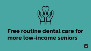 Ontario Expanding Access to Dental Care and Affordable Prescription Drugs for Vulnerable Seniors