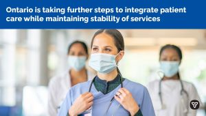 Ontario Taking Further Steps to Support Integrated Patient Care