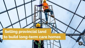 Ontario Selling Surplus Properties to Build Three New Long-Term Care Homes