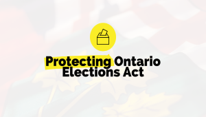 Ontario Taking Steps to Make it Easier and Safer to Participate in Provincial Elections