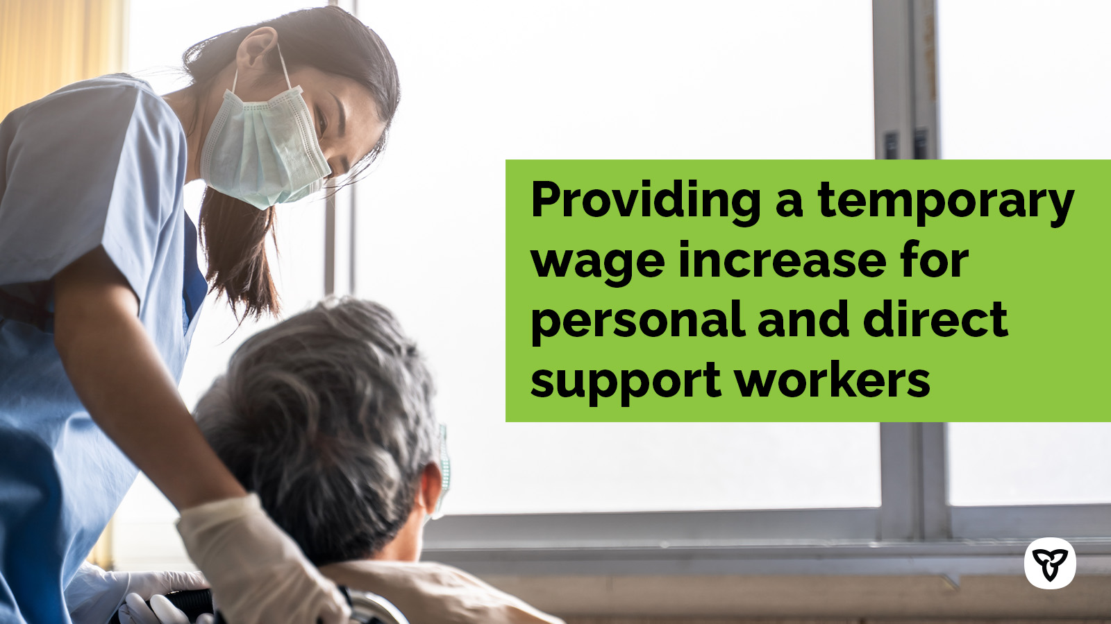 Ontario Provides $461 Million to Temporarily Enhance Wages For Personal Support Workers