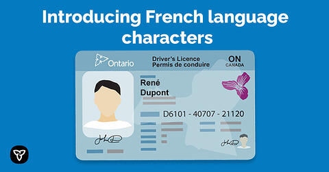 Ontario Introduces French Accents on Driver's Licences and Ontario Photo Cards