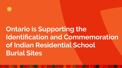 Ontario Supporting the Identification and Commemoration of Indian Residential School Burial Sites