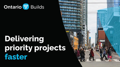 Ontario Takes Steps to Accelerate the Building of Key Infrastructure Projects