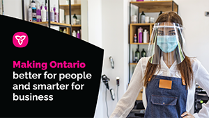 Making Ontario Better for People and Smarter for Business