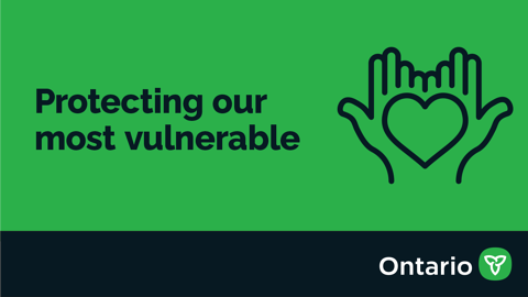 Ontario Delivers Action Plan to Increase Protection for Vulnerable People and Those Who Care for Them