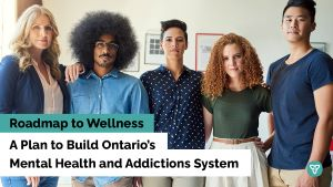 Ontario Unveils Plan to Build Mental Health and Addictions System