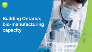 Ontario Expands Domestic Vaccine Manufacturing Capacity and Improves Pandemic Preparedness