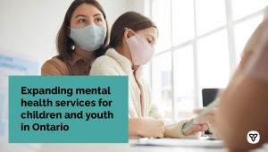 Ontario Expanding Mental Health Services for Children and Youth