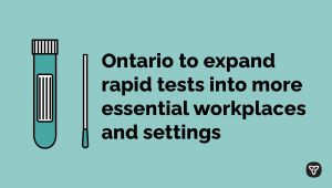 Ontario Deploys Rapid Tests to More Essential Workplaces and Settings