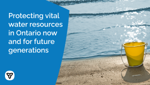 Ontario Strengthens the Protection of Water Resources