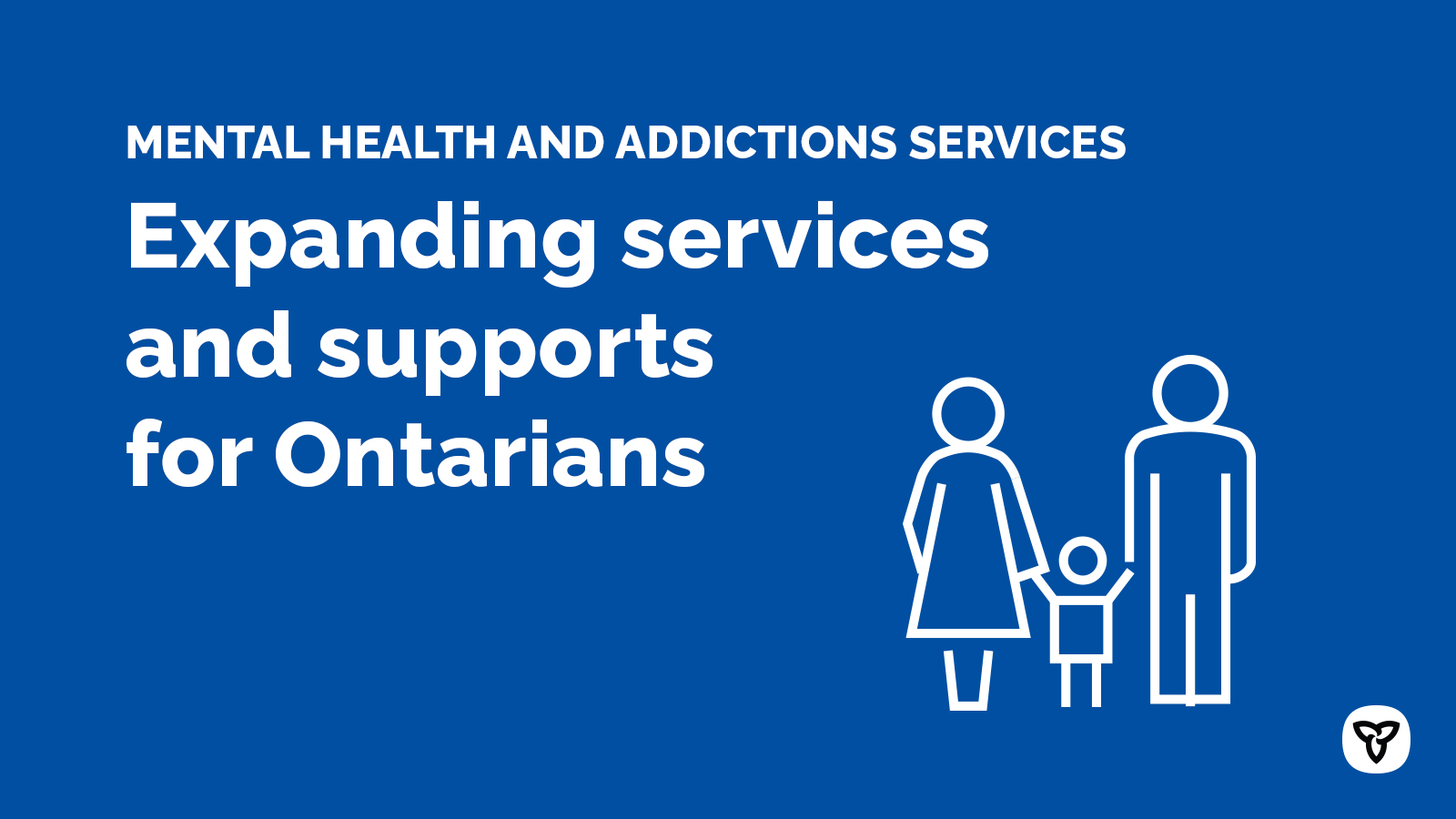 Ontario Building a Modern, Connected and Comprehensive Mental Health and Addictions System