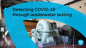 Ontario Investing in Wastewater Testing System to Detect COVID-19