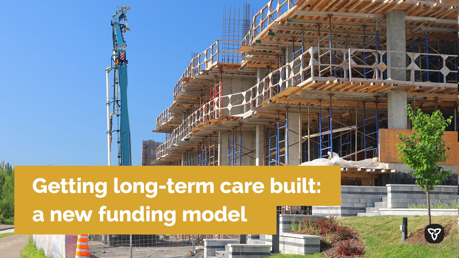 Ontario Accelerating the Development of Long-Term Care Homes