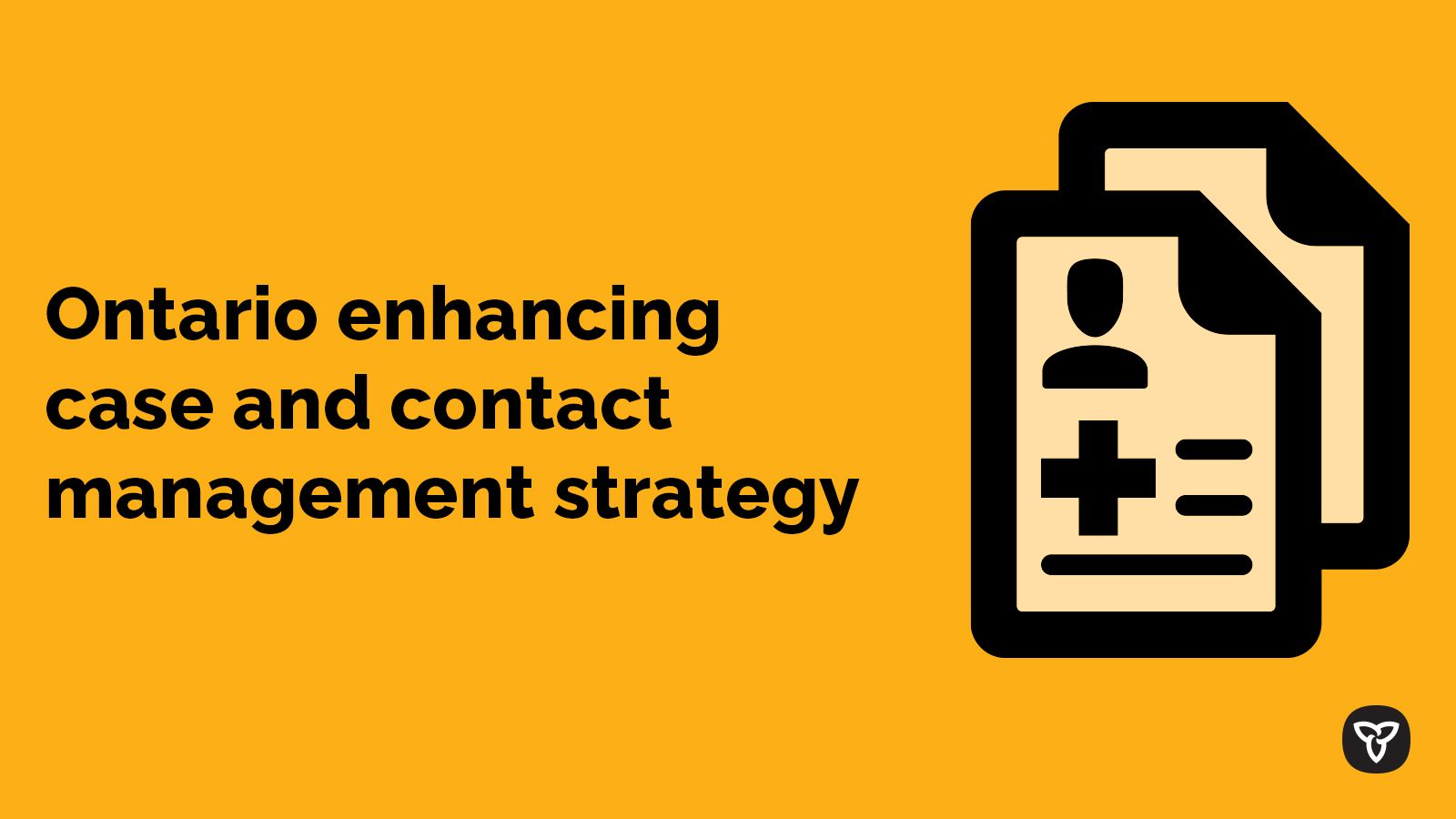 Ontario Enhancing COVID-19 Case and Contact Management